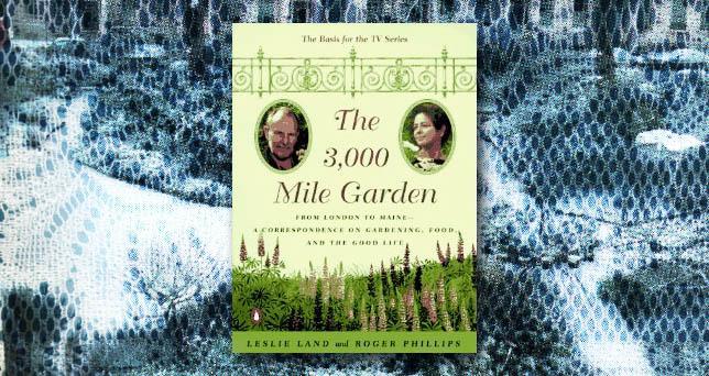 The 3,000 Mile Garden: An Exchange of Letters Between Two Eccentric Gourmet Gardeners