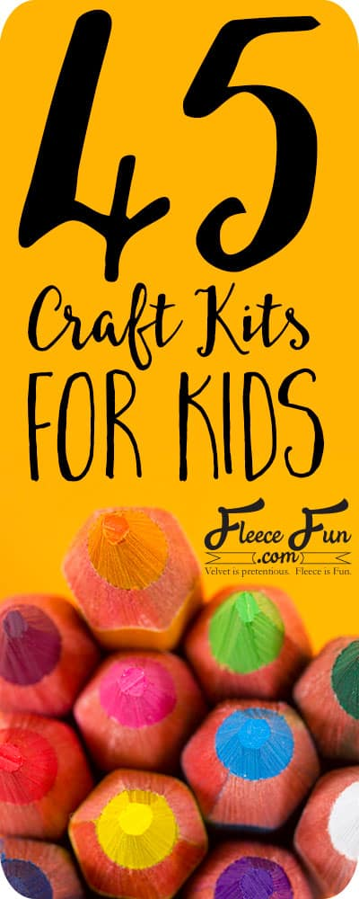 45 Craft Kits for Kids