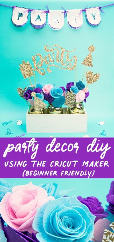Cricut Maker for Beginners – Easy Party Decor