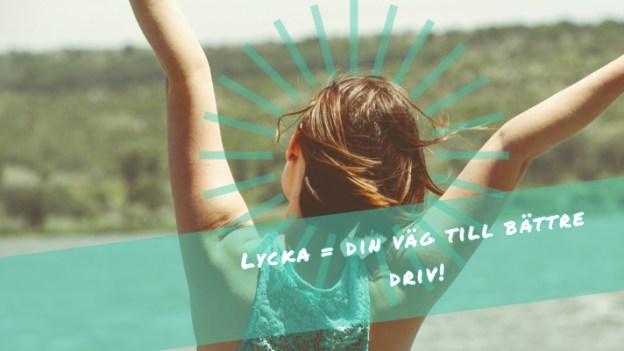 lycka = din väg till driv