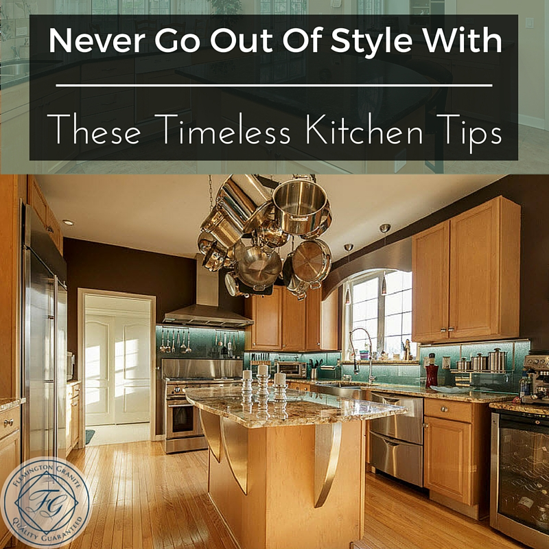 Never Go Out Of Style With These Timeless Kitchen Tips