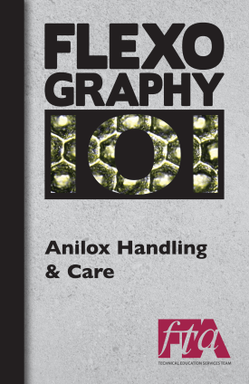 FLEXOGRAPHY 101 Booklet Series - Anilox Handling & Care