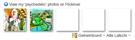 Geheimbund ~ Alte Latschi ~ - View my 'psychedelic' photos on Flickriver