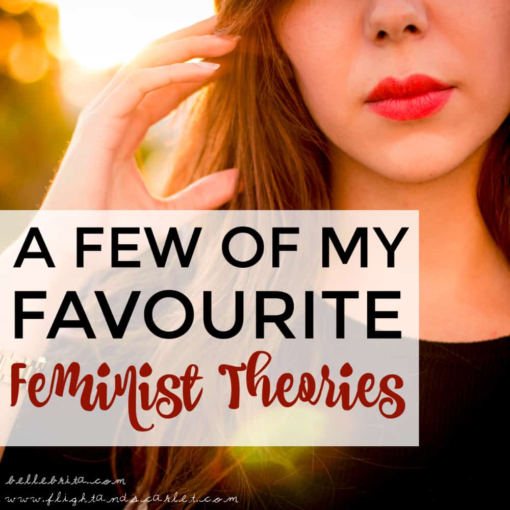 A Few of My Favorite Feminist Theories