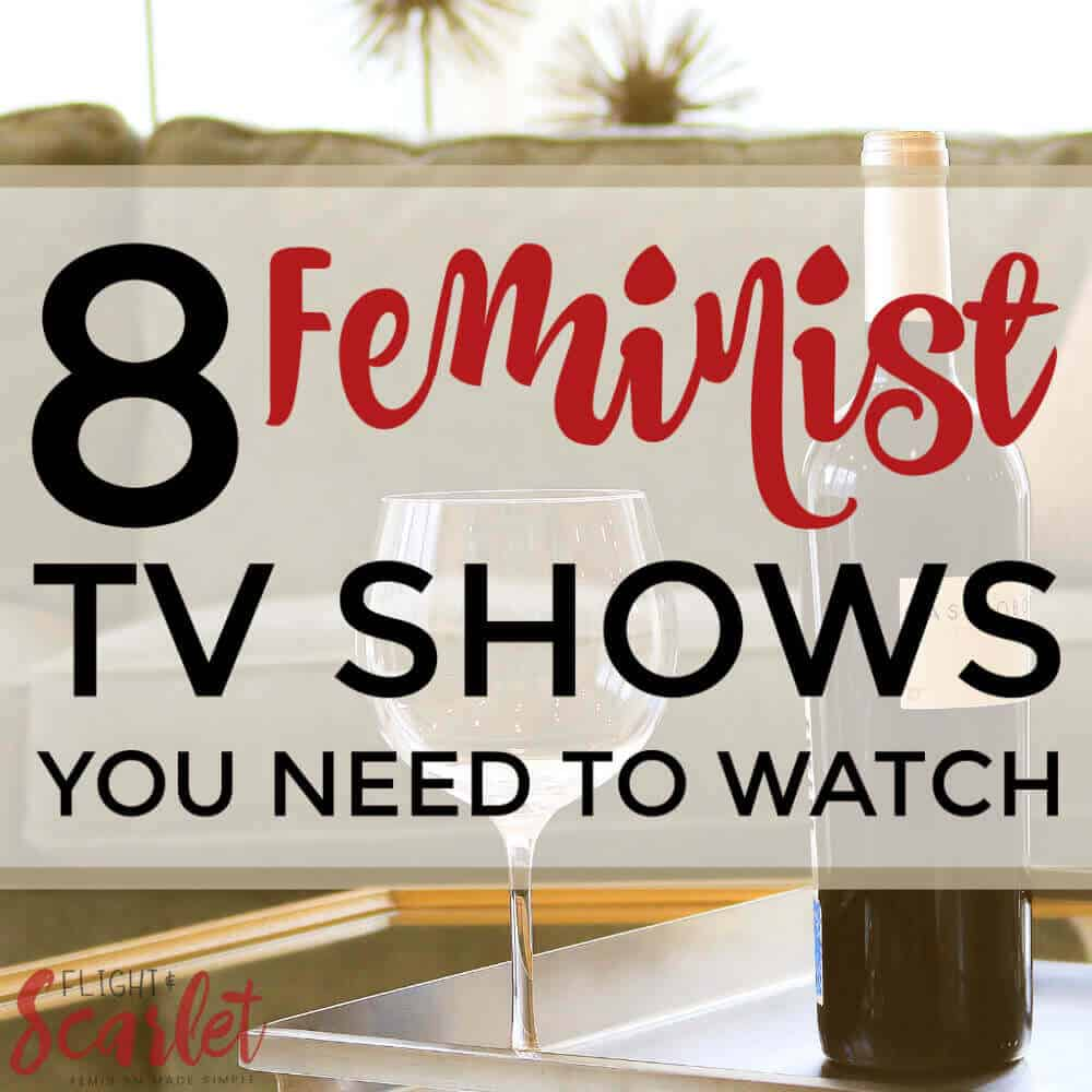 Looking for a new feminist TV show to watch? Check out this list of recommendations! I love how many have diverse casts including women of color! Can't wait to watch these!