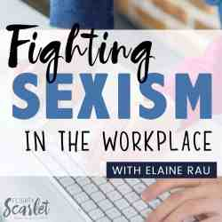 Fighting Sexism in the Workplace With Elaine Rau