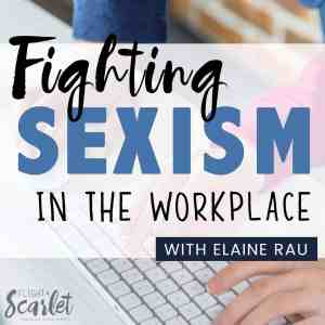 Love this post! Sexism in the workplace is a real struggle for women. Elaine Rau sets an excellent example! I love how she left her sexist work environment to find her true calling. Beautiful and inspirational!