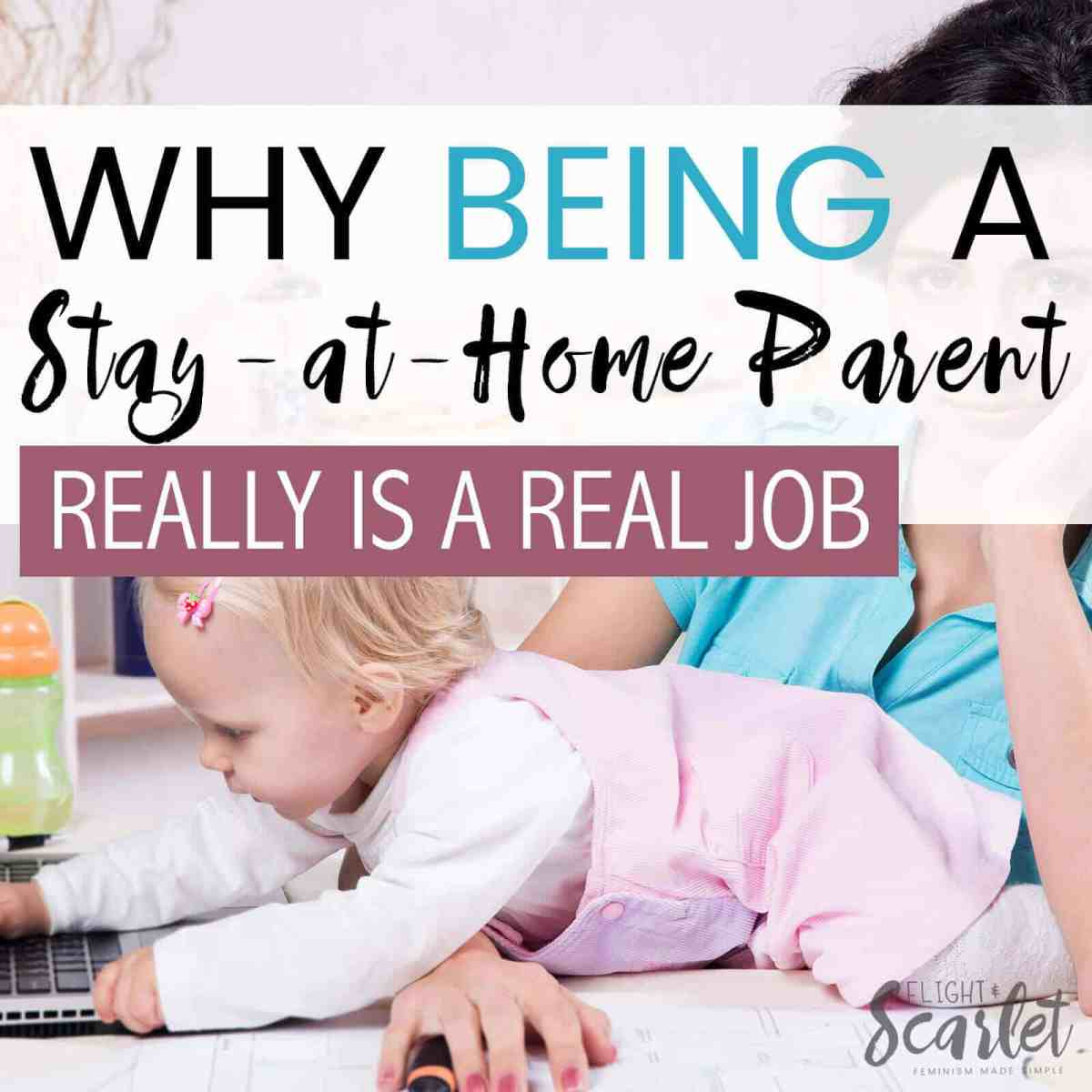 Why Being a Stay-at-Home Parent Really IS a Real Job
