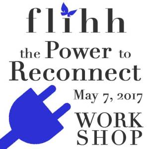 Power to Reconnect Workshop - Sunday May 7 @ FLIHH