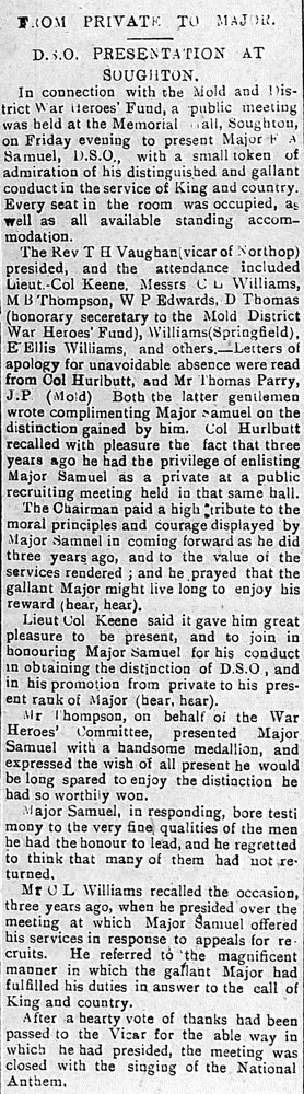 This item wich appeared in the County Herald on 19th October 1917 is something of a mystery. Major Samuel seems to have been a remarkable soldier. He signed up at a recruitment meeting in Sychdyn Village Hall but we know nothing else at all about him. Can anyone help?
