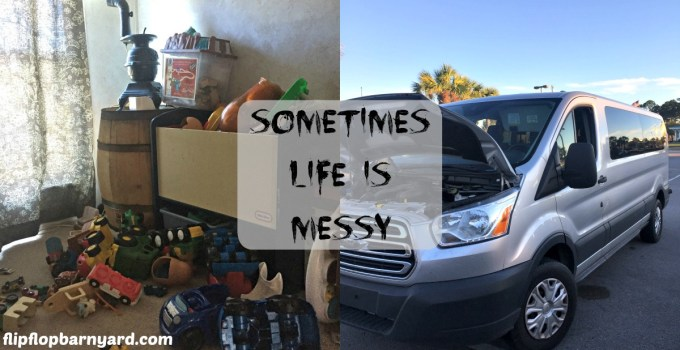 Sometimes Life is Messy