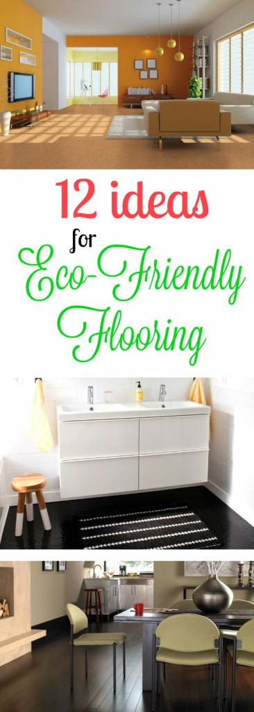 12 Ideas for Eco-Friendly Flooring: Green flooring is one of the most sought