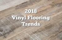 2018 Vinyl Flooring Trends: 20+ Hot Vinyl Flooring Ideas ...
