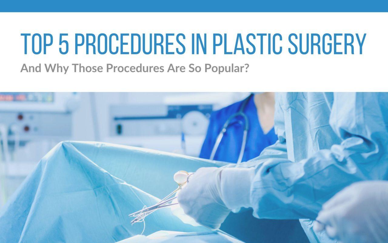 Top 5 Procedures in plastic surgery