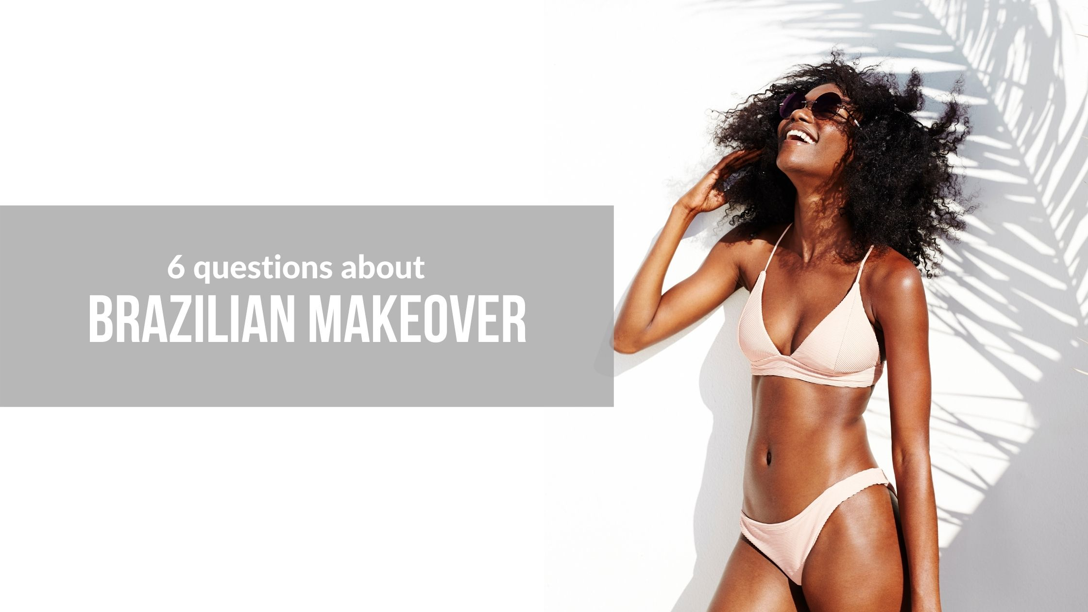 Brazilian Makeover Blog Post Cover