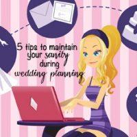 5 tips to maintain wedding sanity