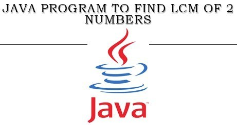 java program to find LCM of two numbers