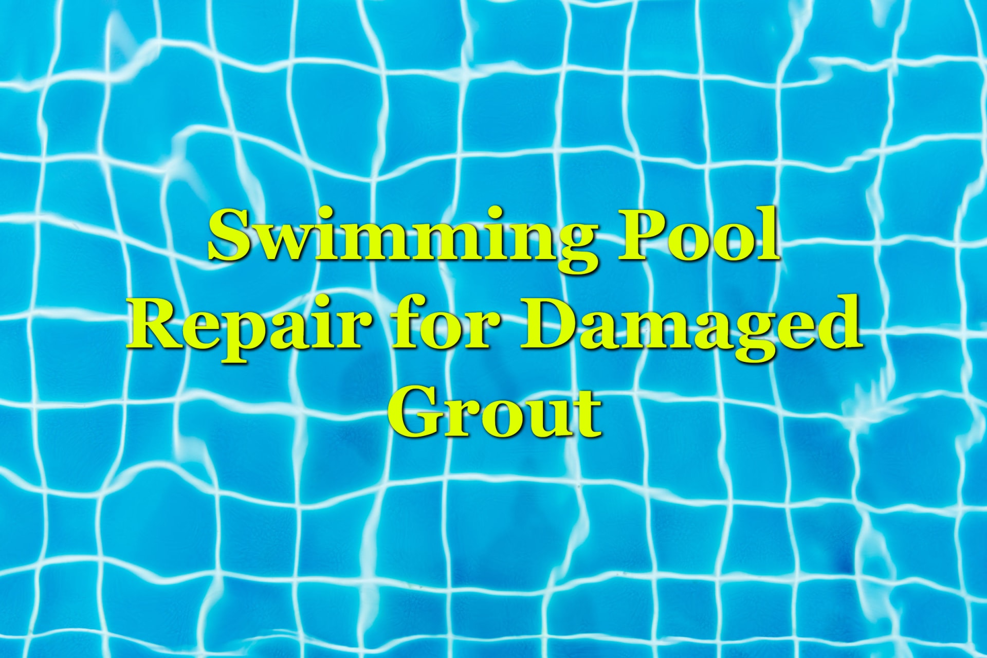 swimming pool repair for grout