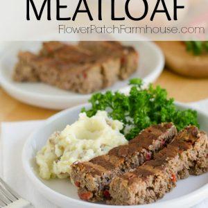 Simply Delicious Meatloaf, FlowerPatchFarmhouse.com