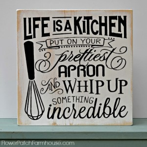 Life is a Kitchen sign, FlowerPatchFarmhouse.com
