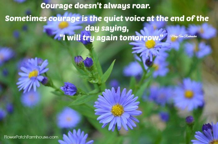 courage quote, FlowerPatchFarmhouse.com