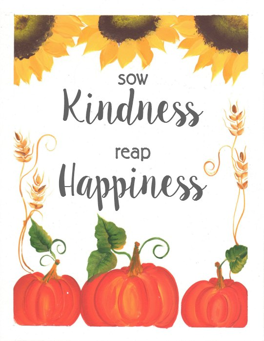 Sow Kindness Reap Happiness Hand Painted Printable, FlowerPatchFarmhouse.com