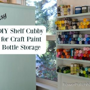 easy DIY cubby shelf for paint bottles, FlowerPatchFarmhouse.com