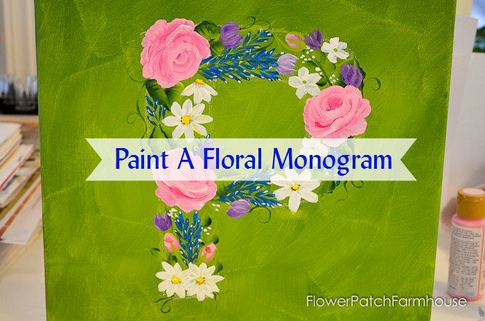 Paint a Spring Monogram, easy and fun, great for the kids. FlowerPatchFarmhouse.com