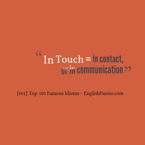 Idiom 1 in touch