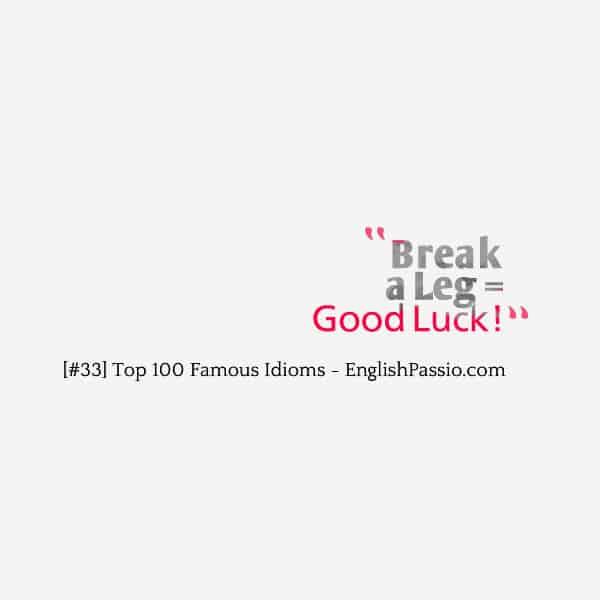 Idiom 33 break a leg
