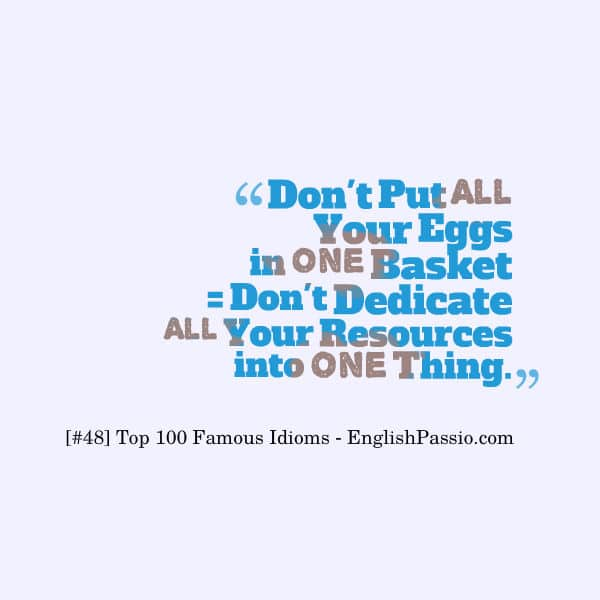 Idiom 48 dont put all your egg into one basket