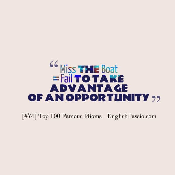 Idiom 74 Miss the boat