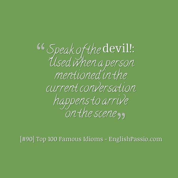 Idiom 90 Speak of the devil