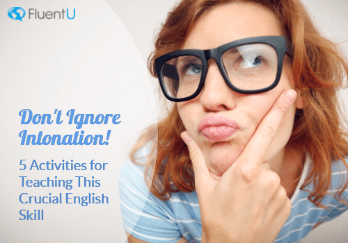 5 Effective Intonation Activities For Teaching English To