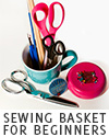 Sewing Basket Essentials for Beginners