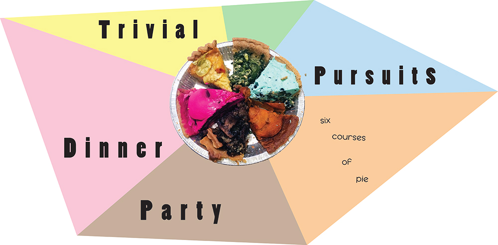 Trivial Pursuits : Six Course Pie Party