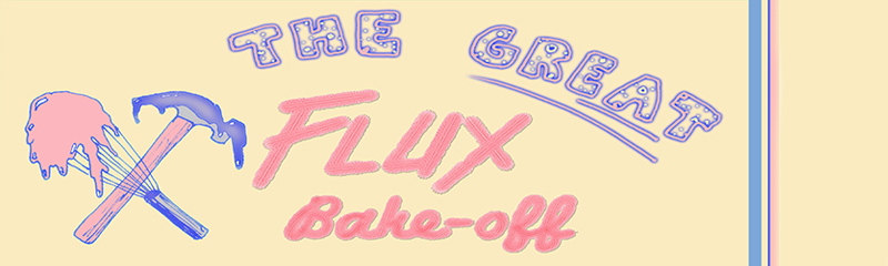 "Flier that says ""The great Flux Bake Off"" in purple and pink font on a yellow background with an image of a whisk and a hammer both covered in frosting"