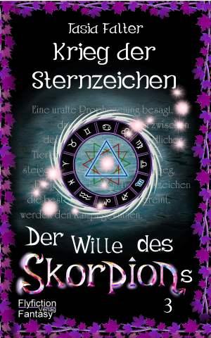 """Fantasyroman """"Krieg der Sternzeichen: Der Wille des Skorpions"""""""