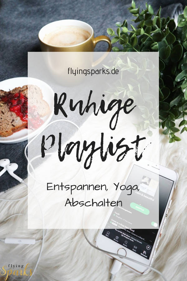 Chillige, ruhige Playlist, music, Yoga, entspannen, abschalten, Musik, spotify, Pinterest, Ed Sheeran, playlists, songs, lifestyle