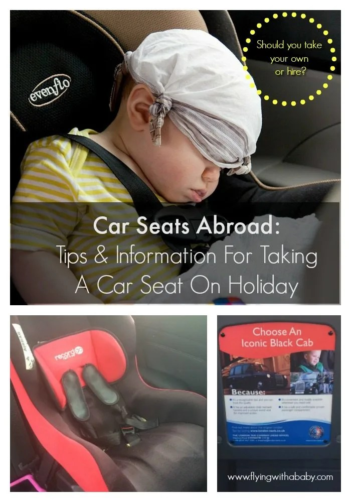 Car Seats Abroad Tips Amp Information On Taking A Car Seat