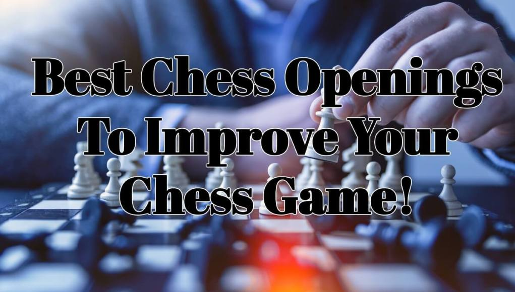 Best Chess Openings to Improve Your Chess Game (FlyIntoBooks.com)