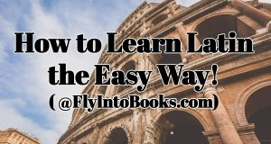 On Learning Latin (@FlyIntoBooks.com)