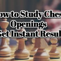 How You Can Study Chess Openings - Get Instant Results!