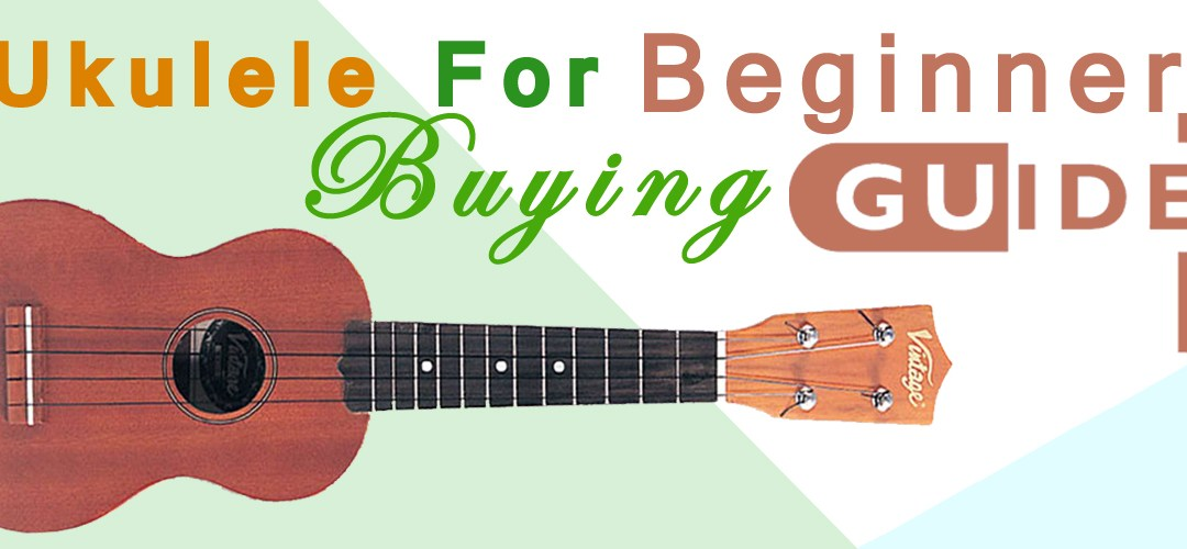Ukulele for Beginners – What's the Best Beginner Ukulele?