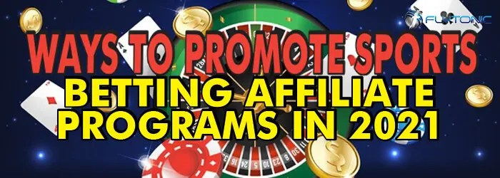 Ways-To-Promote-Sports-Betting-Affiliate-Programs