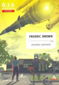 Assurdo universo - Fredric Brown
