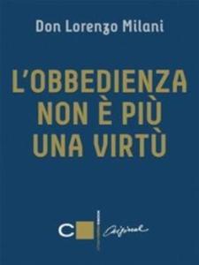 L'obbedienza non e piu una virtù - Lorenzo Milani