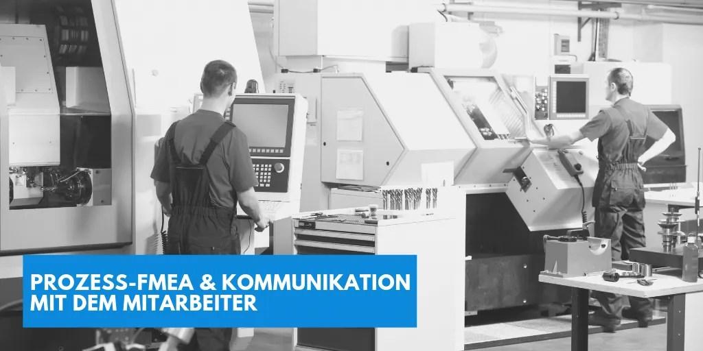 Prozess FMEA Kommunikation mit dem Mitarbeiter