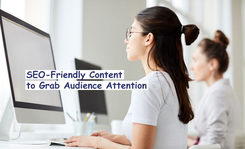 SEO-Friendly Content to Grab Audience Attention 3
