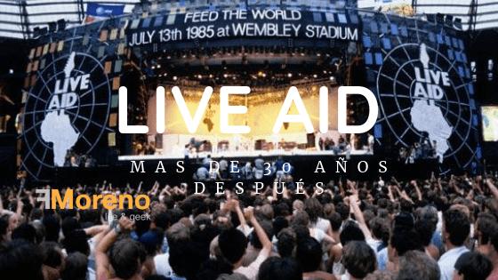 Live Aid, contado mas de 30 años después parte 1